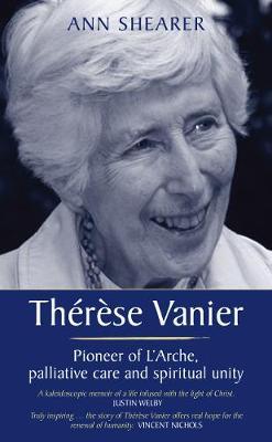 Thérèse Vanier: Pioneer of L'Arche, palliative care and spiritual unity