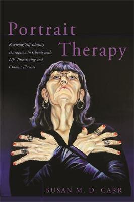 Portrait Therapy: Resolving Self-Identity Disruption in Clients with Life-Threatening and Chronic Illnesses