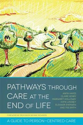 Pathways through Care at the End of Life: A Guide to Person-Centred Care