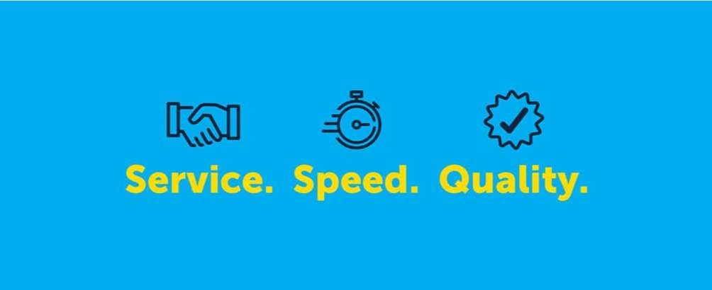Service. Speed. Quality.