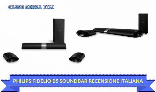 Philips Fidelio B5 Soundbar Recensione - La nostra Opinione