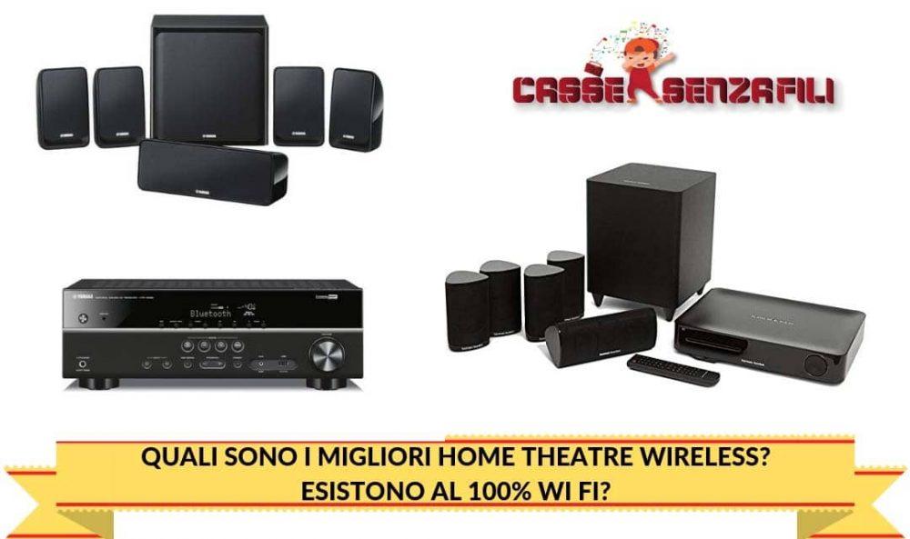 Quali sono i Migliori Home theatre wireless? Esistono al 100% Wi Fi?