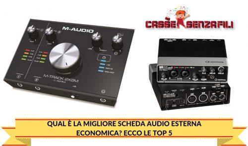 Qual è la migliore scheda audio esterna economica? Ecco Le Top 5