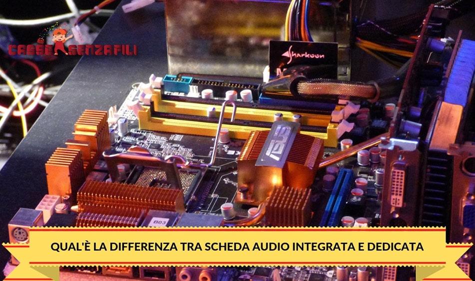 Qual'è la Differenza tra Scheda Audio Integrata e Dedicata