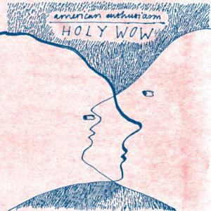 american-enthusiasm-holy-wow-artwork-1000