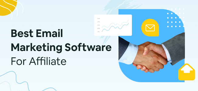 Best Email Marketing Software For Affiliate