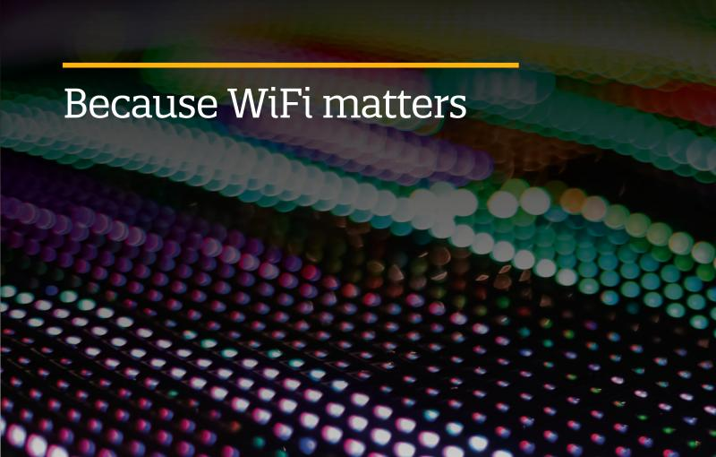 Because WiFi matters