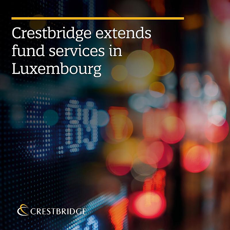 Crestbridge extends funds administration licence in Luxembourg