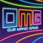 OMG: Our Manic Game