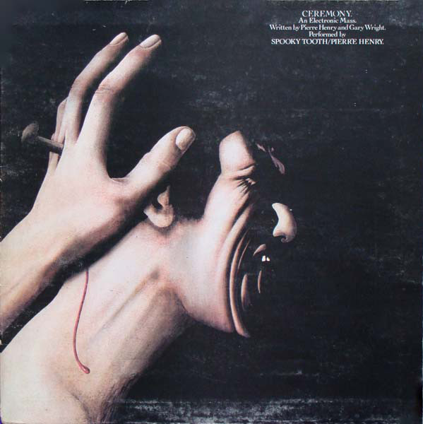 SPOOKY TOOTH / PIERRE HENRY - Ceremony: An Electronic Mass - 33T