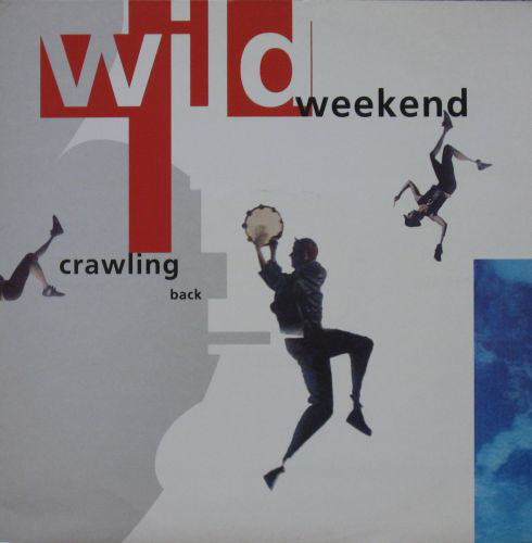 WILD WEEKEND - Crawling Back - 12 inch x 1