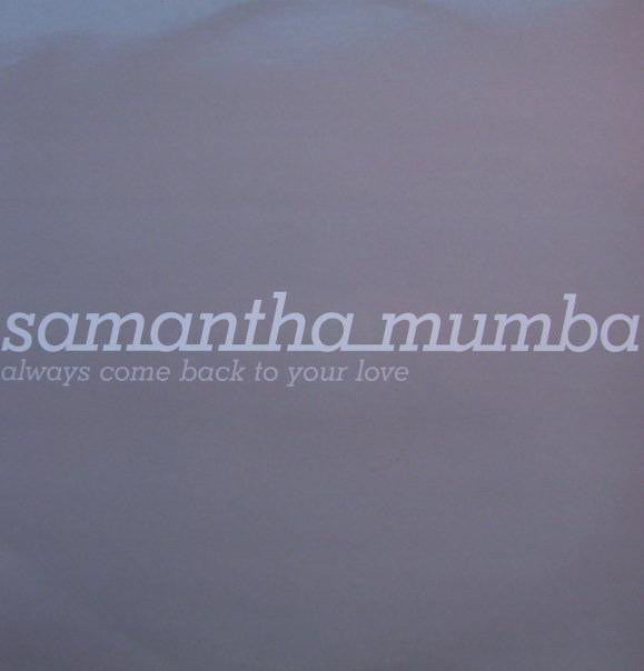 SAMANTHA MUMBA - Always Come Back To Your Love - Maxi x 2