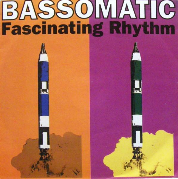BASSOMATIC - Fascinating Rhythm - 45T x 1
