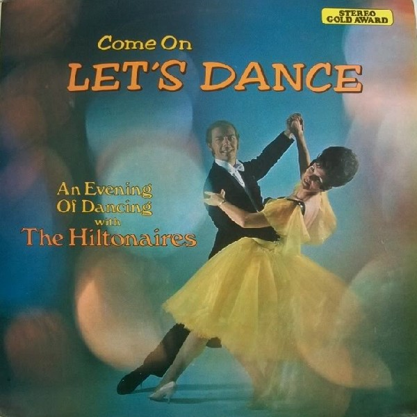 THE HILTONAIRES - Come On Let's Dance - LP