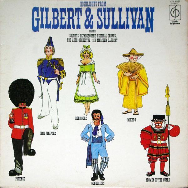 Gilbert & Sullivan Glyndebourne Festival Chorus Pr Highlights From Gilbert & Sullivan Volume 3
