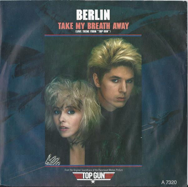 BERLIN - Take My Breath Away (Love Theme From ''Top Gun'') - 45T x 1