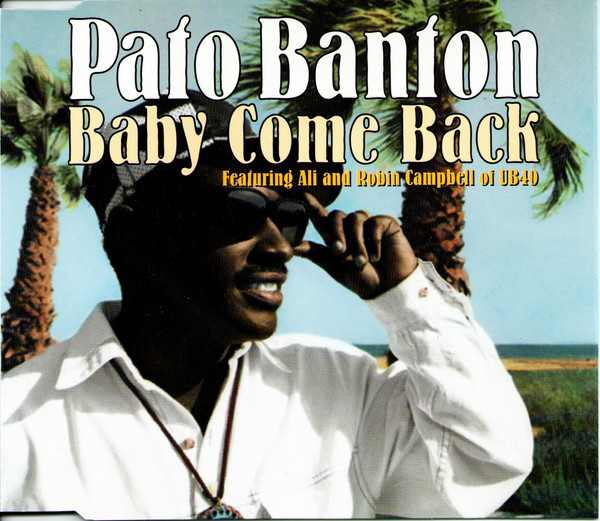 PATO BANTON FEATURING ALI CAMPBELL AND ROBIN CAMPB - Baby Come Back - CD