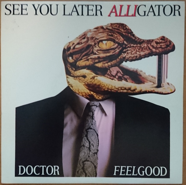 DR. FEELGOOD - See You Later Alligator - 45T x 1