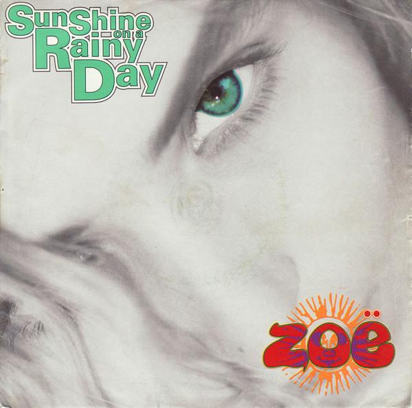 ZOË - Sunshine On A Rainy Day - 45T x 1