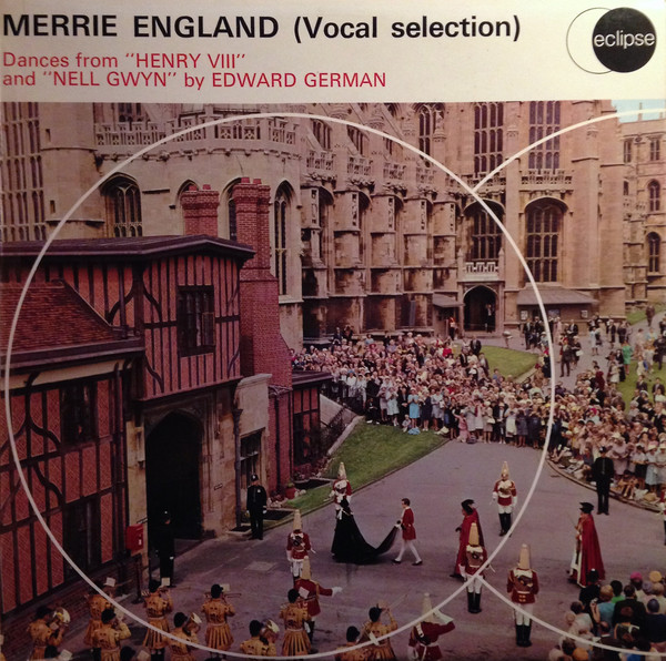 Edward German Merrie England / Henry VIII / Nell Gwyn