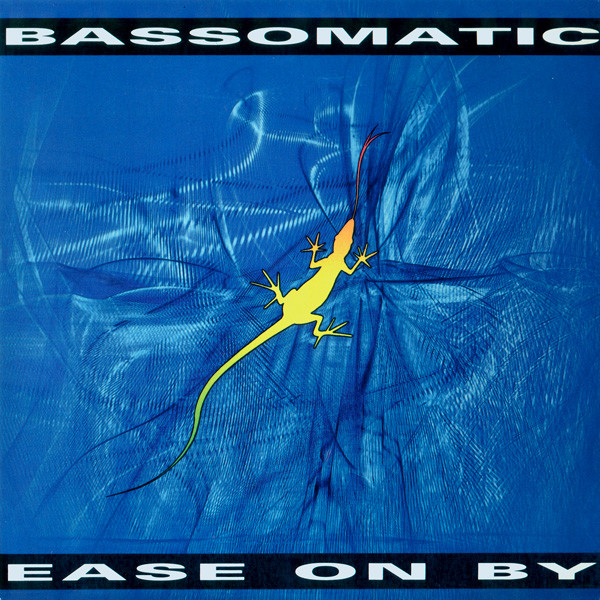 BASSOMATIC - Ease On By - 45T x 1