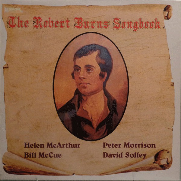 ROBERT BURNS  HELEN MCARTHUR PETER MORRISON  BILL  - The Robert Burns Songbook - 33T