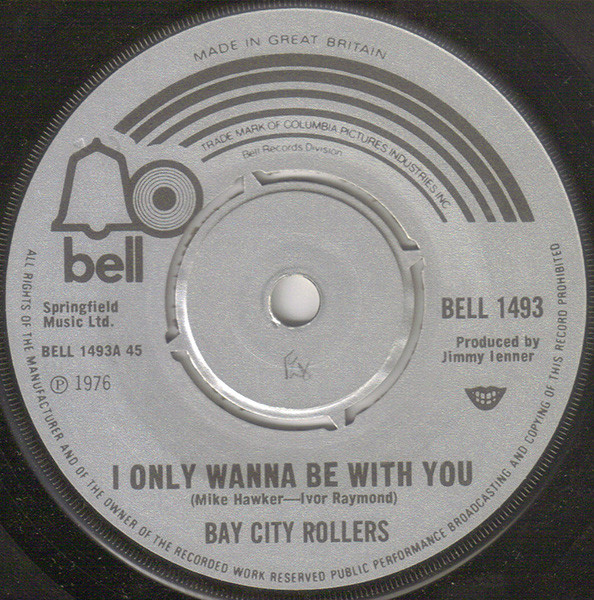 BAY CITY ROLLERS - I Only Wanna Be With You - 7inch x 1