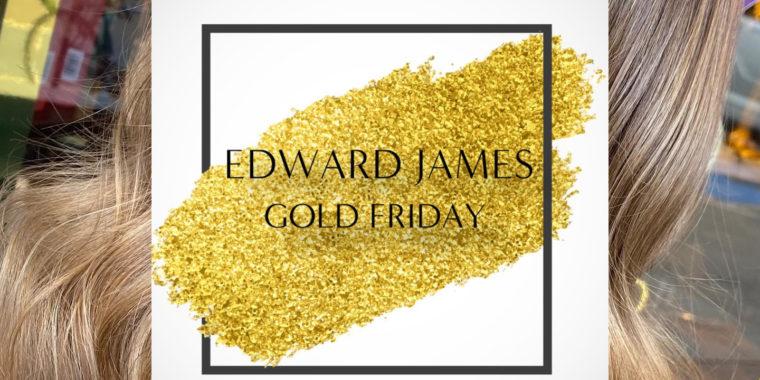 Edward James Gold Friday