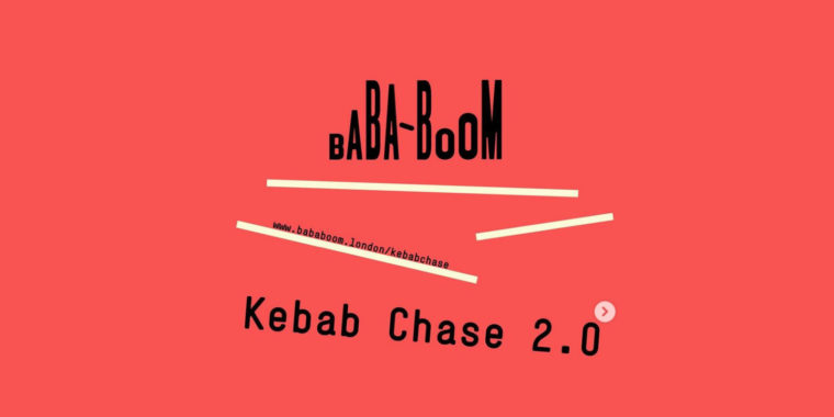The Kebab Chase 06 Jun - 29 Aug