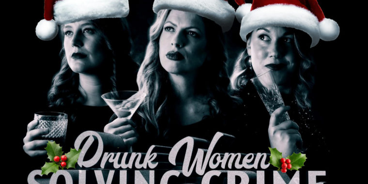 Drunk Women Solving Crime 15 Dec