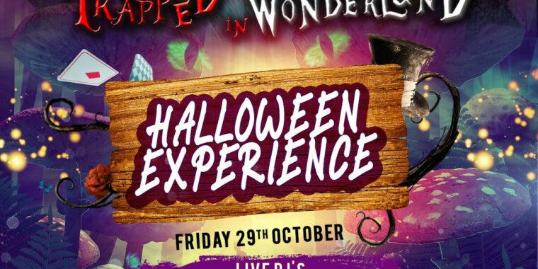 Trapped in Wonderland 29 Oct - 30 Oct