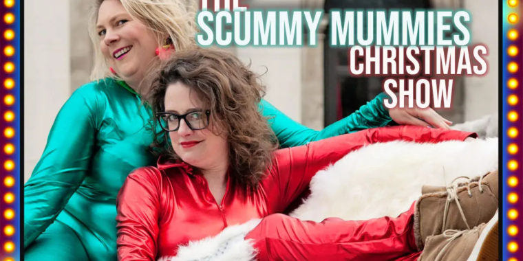 The Scummy Mummies Christmas Show 10 Dec
