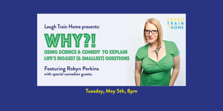 Laugh Train Home Online Gigs 05 May - 24 May