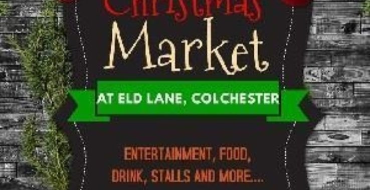 Colchester South Lanes & Eld Lane Christmas Market Best Days Vintage, Eld Lane