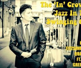 """The """"IN' Crowd: Jazz in the 60's Headgate Theatre"""