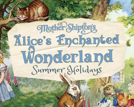 Alice's Enchanted Wonderland at Mother Shipton's