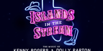 Islands In The Stream - The Music Of Dolly Parton & Kenny Rogers