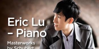 Eric Lu Piano Recital - Masterworks by Schubert, Chopin and Prokofiev