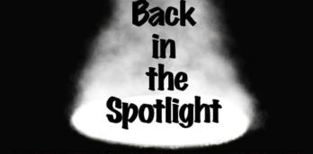 Back in the Spotlight
