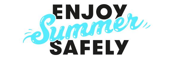 Enjoy Summer Safely 2