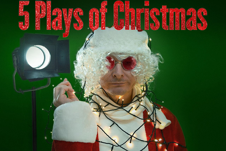 5 plays of Christmas Live Theatre LISTING