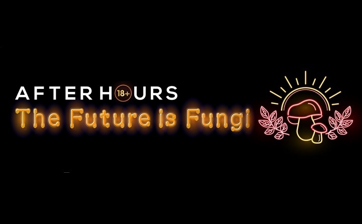 After Hours Future is Fungi