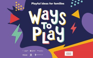 Ways to Play - Playful activities for families