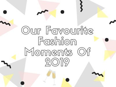 Our Favourite Fashion Moments Of 2019 (1).png