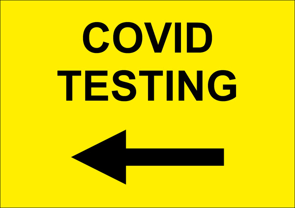 """Covid Testing"" Arrow Left Sign"