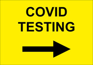"""""""Covid Testing"""" Arrow Right Sign"""
