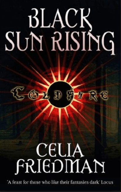 Black Sun Rising by Celia Friedman