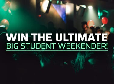 Win the Ultimate Big Student Weekender!