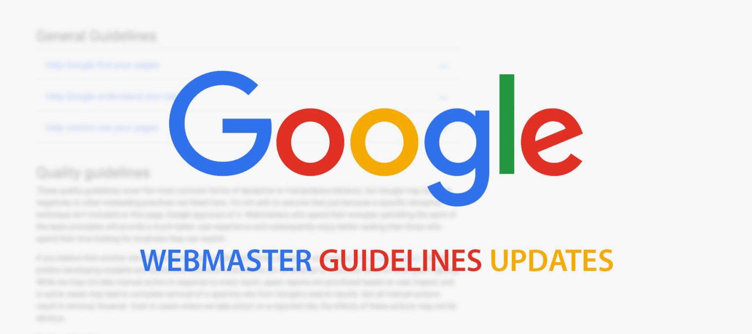 Google Has Updated It's Webmaster Guidelines – What You Need To Know