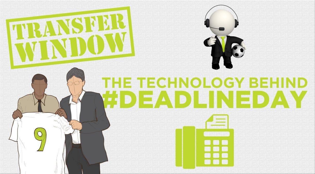 Technology on Transfer Deadline Day